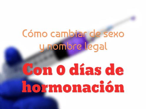 Como cambiar de sexo en el DNI con cero días de hormonación